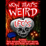 Now That's Weird: UFOs | Ray Bowyer,Angela Sherman,Simon Stone