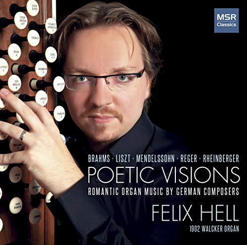 (Poetic Visions - Romantic Organ Music by German Composers: Brahms, Liszt, Mendelssohn, Reger and Rheinberger (E.F. Walcker Organ, 1902/2008))