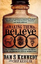 Making Them Believe: How One of America's Legendary Rogues Marketed