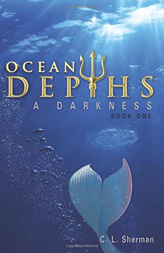 OCEAN DEPTHS: A DARKNESS BOOK 1