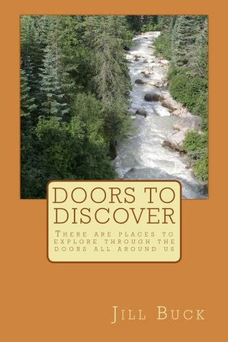Read Online Door to Discover: There are places to explore through the doors all around us (Paintings of Discovery) (Volume 1) PDF