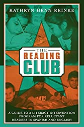 The Reading Club: A Guide to a Literacy Intervention Program for Reluctant Readers in Spanish and English
