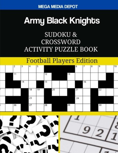 Army Black Knights Sudoku and Crossword Activity Puzzle Book: Football Players Edition - Knights Black Football