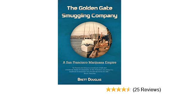 Amazon the golden gate smuggling company a san francisco amazon the golden gate smuggling company a san francisco marijuana empire ebook brett douglas kindle store fandeluxe Choice Image