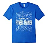 Trust Me Im A Fitness Trainer T-Shirt