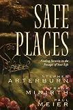 Safe Places, Stephen Arterburn and Frank Minirth, 0785288163