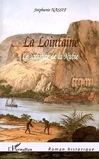 La lointaine : Le sacrifice de la Nubie par Stéphanie Nassif
