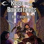 Keep on the Borderlands: Dungeons & Dragons: Greyhawk, Book 5 | Ru Emerson