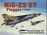 img - for MiG-23/27 Flogger in action - Aircraft No. 101 book / textbook / text book