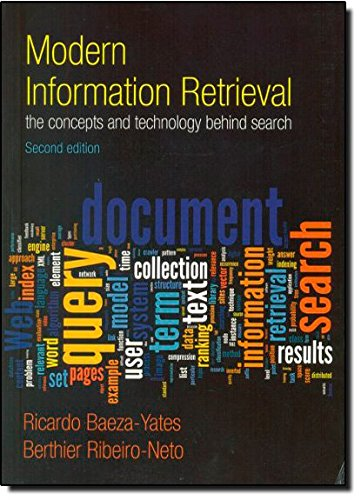 Modern Information Retrieval: The Concepts and Technology behind Search (2nd Edition) (ACM Press Books)