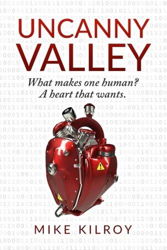 Uncanny Valley: A Heart That Wants (Volume 1)
