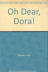 Oh Dear, Dora!