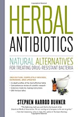Herbal Antibiotics, 2nd Edition: Natural Alternatives for Treating Drug-resistant Bacteria Paperback