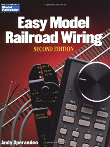 easy model railroad wiring second edition model railroader andy rh amazon com