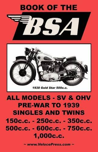 THE BOOK OF THE BSA - AN OWNERS WORKSHOP MANUAL FOR PRE-WAR BSA MOTORCYCLES