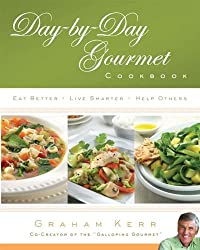 Day-by-Day Gourmet Cookbook: Eat Better, Live Smarter, Help Others