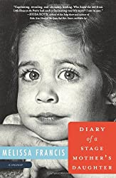 Diary of a Stage Mother's Daughter: A Memoir