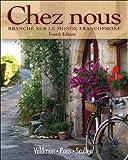Chez Nous: Branche Sur Le Monde Francophone (French Edition)