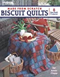 Made from Scratch Biscuit Quilts (Leisure Arts #3750)
