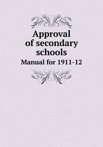 Approval of secondary schools Manual for 1911-12 PDF
