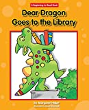Dear Dragon Goes to the Library (Dear Dragon; Beginning-to-read Book)