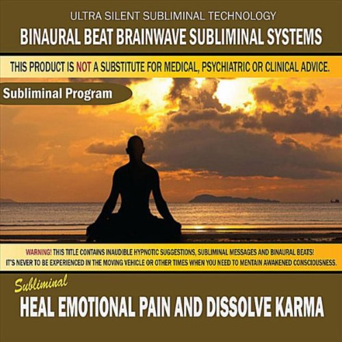 Heal Emotional Pain and Dissol...