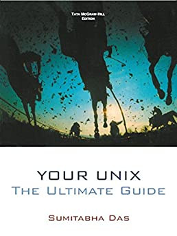 buy your unix the ultimate guide book online at low prices in india rh amazon in your unix the ultimate guide pdf your unix the ultimate guide sumitabha das pdf free download