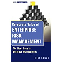 Corporate Value of Enterprise Risk Management: The Next Step in Business Management (Wiley Corporate F&A)