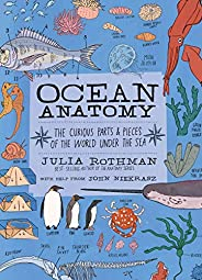 Ocean Anatomy: The Curious Parts & Pieces of the World under the