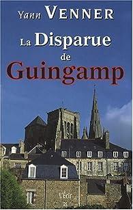 Disparue de Guingamp (la) par Yann Venner