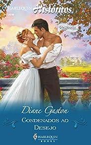 Condenados ao desejo (Harlequin Romances Históricos Livro 69)