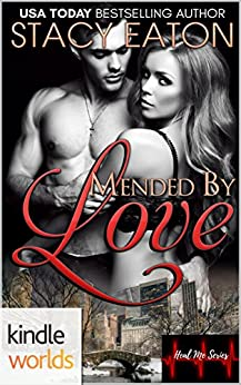 The Remingtons: Mended by Love (Kindle Worlds) (Heal Me Series Book 3) by [Eaton, Stacy]