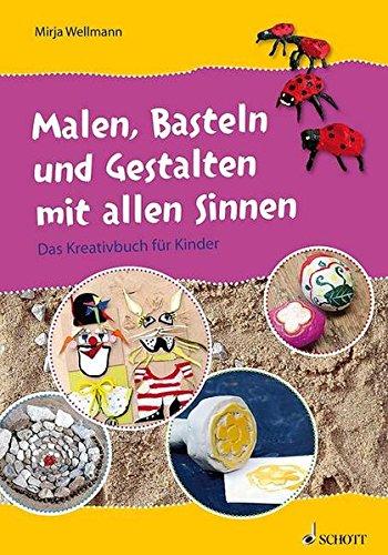 Malen, Basteln und Gestalten mit allen Sinnen: Das Kreativbuch für Kinder. Lehrerband.