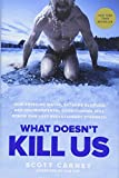 img - for What Doesn't Kill Us: How Freezing Water, Extreme Altitude, and Environmental Conditioning Will Renew Our Lost Evolutionary Strength book / textbook / text book