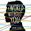 A World Without You Audiobook by Beth Revis Narrated by Sarah Naughton, P.J. Ochlan