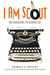 I Am Scout: The Biography of Harper Lee