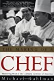 img - for The Making of a Chef by Michael Ruhlman [11 February 2005] book / textbook / text book