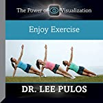 Enjoy Exercise   Dr. Lee Pulos