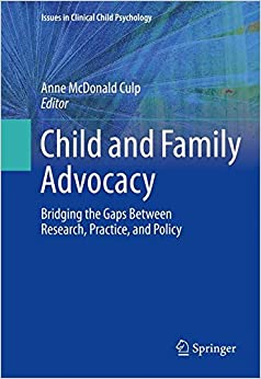 Book Child and Family Advocacy: Bridging the Gaps Between Research, Practice, and Policy (Issues in Clinical Child Psychology)