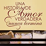 Spanish Vinyl Espanol wall decal-¡Una Historia De Amor Verdadera Nunca Termina ¡¯-A True Love Story Never Ends-Love quote Baby Nursery Decor Couple Room Romantice Vinyl Art Sticker (Large,Custom)