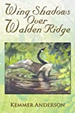Wing Shadows over Walden Ridge, Kemmer Anderson, 1483616584