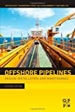 Offshore Pipelines : Design, Installation, and Maintenance, Guo, Boyun and Song, Shanhong, 0123979498