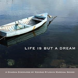 Life Is But a Dream Speech