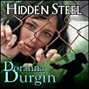 Hidden Steel Audiobook by Doranna Durgin Narrated by Amy Landon