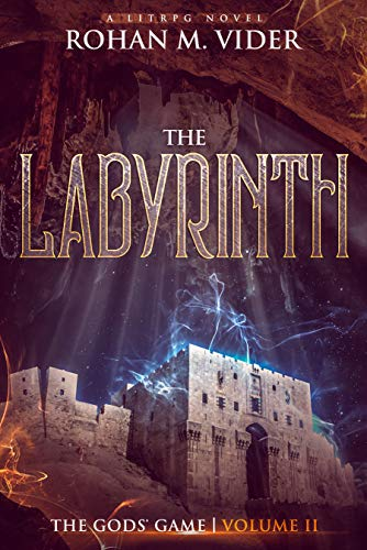- The Labyrinth (The Gods' Game, Volume II): A LitRPG novel