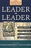 Leader to Leader: Enduring Insights on Leadership from the Drucker Foundation's Award-Winning Journal (J–B Leader to Leader Institute/PF Drucker Foundation)