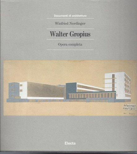 Walter Gropius. Opera completa. Ediz. illustrata Copertina flessibile – 1 gen 1997 Winfried Nerdinger Mondadori Electa 8843543709 ARCHITETTURA