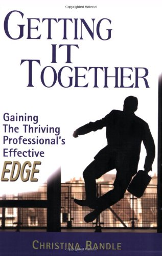 Download Getting it Together:  Gaining the Thriving Professional's Effective EDGE PDF