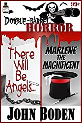 Double Barrel Horror: There Will Be Angels... / Marlene the Magnificent