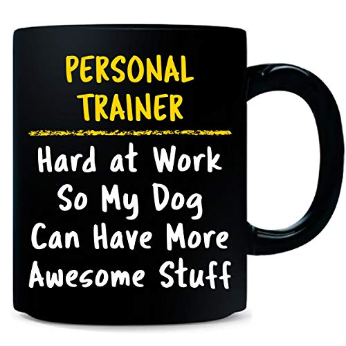 Personal Trainer Hard At Work Dog Lover Funny Saying Gift - 11 Ounce Ceramic Coffee Mug